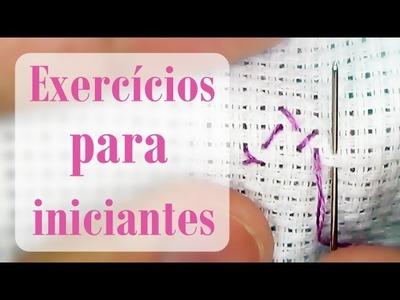 2 exercícios para INICIANTES #1 - Ponto Cruz avesso PERFEITO