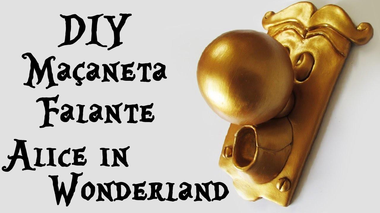 DIY: Como Fazer a Maçaneta Falante de ALICE no PAÍS das MARAVILHAS (The Doorknob)