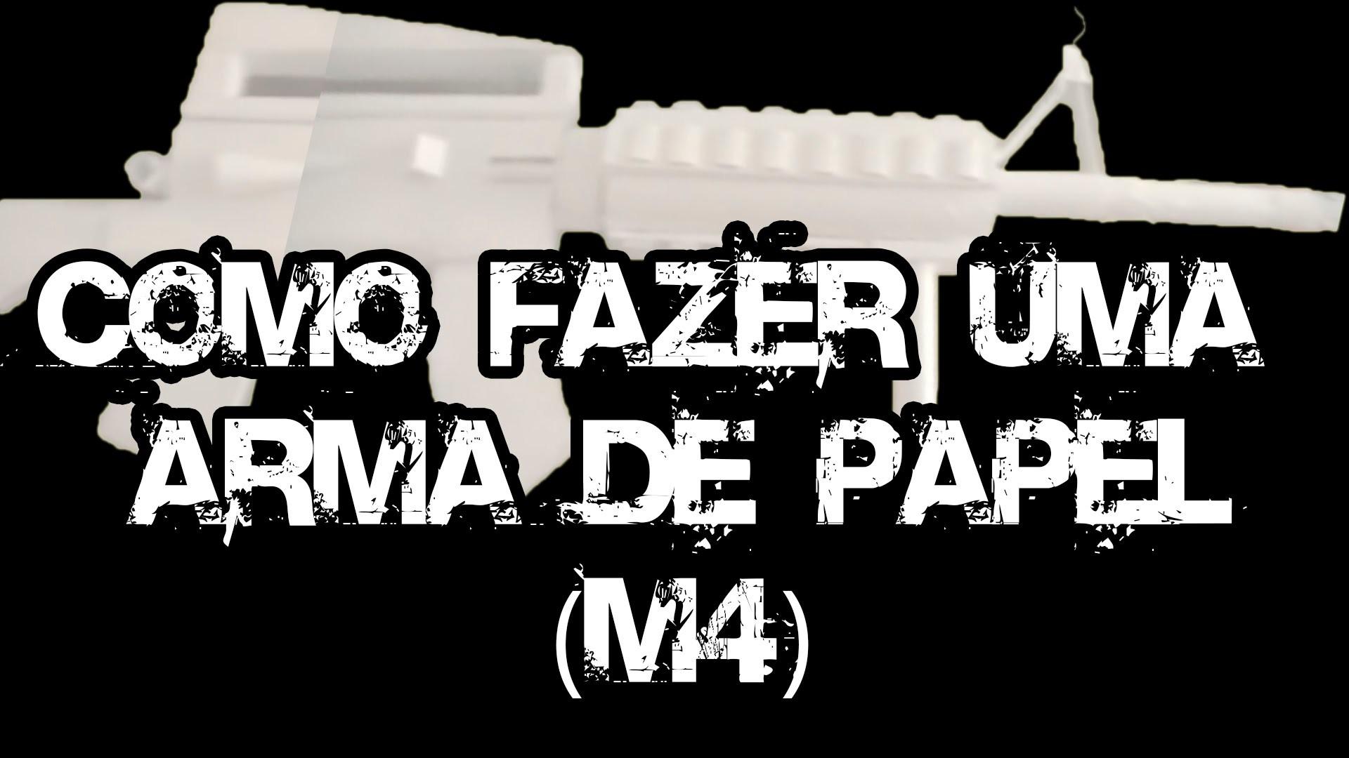 COMO FAZER UMA ARMA DE PAPEL (M4A1) (TUTORIAL)