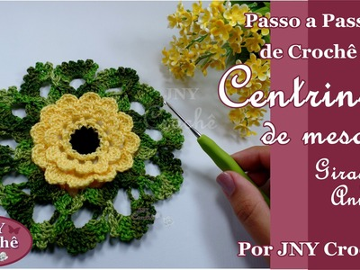 Passo a Passo de Crochê Centro de mesa Flor Girassol Anne por JNY Crochê