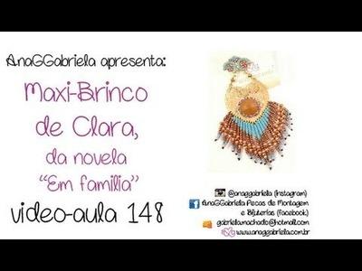 """AnaGGabriela - Vídeo-aula 148 - Maxi-brinco Clara(versão) da novela """"Em família"""""""