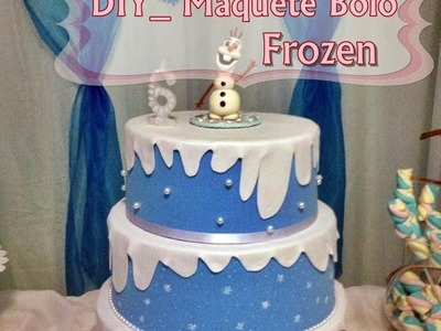 DIY_ Bolo Fake em E.V.A tema Frozen