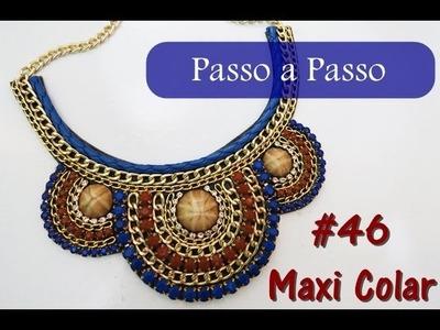 Passo a Passo #46: Maxi Colar