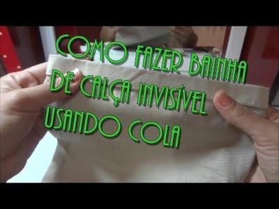 DIY - Como fazer bainha de calça invisível com cola, sem costura!