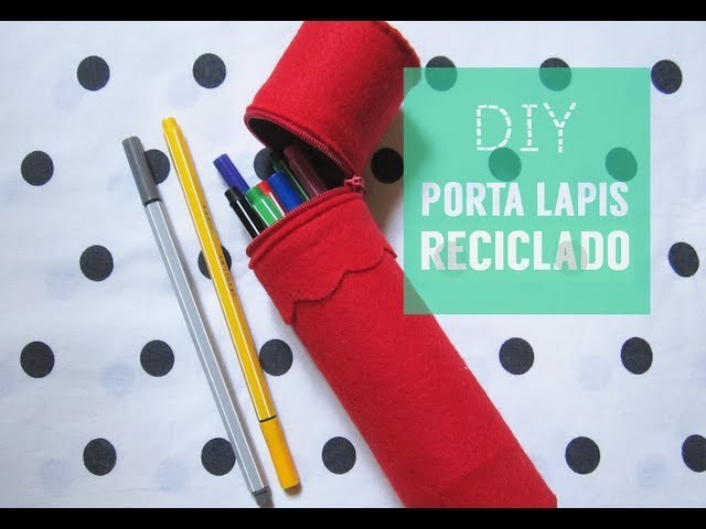✂ DIY Estojo Reciclado.Recycled Pencil Case
