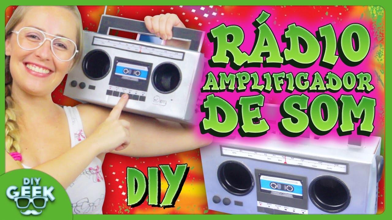 Rádio Amplificador de Som - DiY Geek