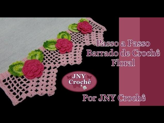 Passo a Passo Barrado de Crochê Floral por JNY Crochê