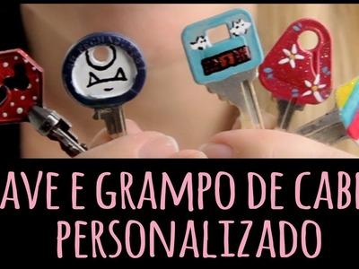 Chave e Grampo de Cabelo Personalizado =DiY | Dany Martinês