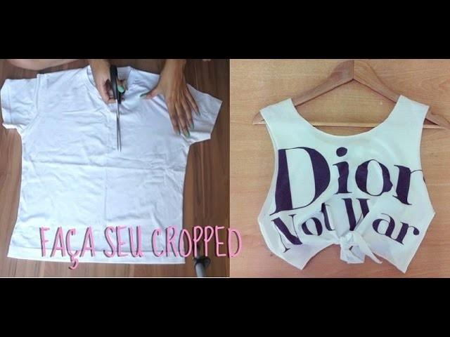 DIY: Como fazer um cropped top. camisa cavada em casa fácil e barato