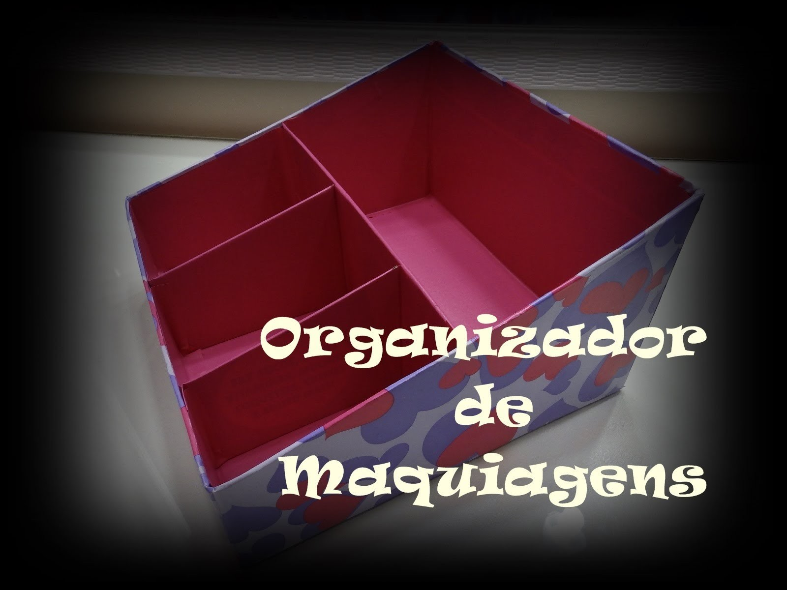 DIY | Organizador de Maquiagens