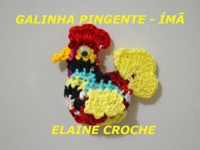 GALINHA PINGENTE EM CROCHE DA SÔNIA MARIA - IMÃ DE GELADEIRA