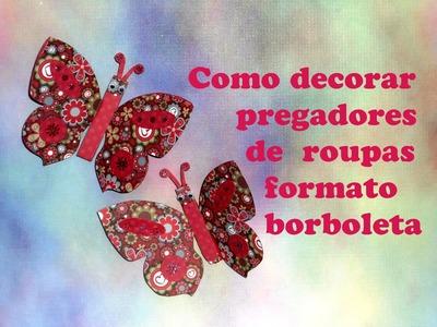 COMO DECORAR PREGADORES DE ROUPAS FORMATO BORBOLETAS