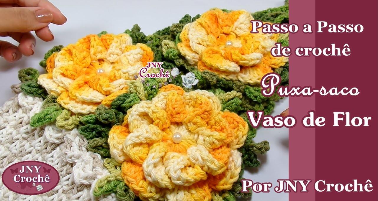 Puxa saco vaso de flores de crochê por JNY Crochê