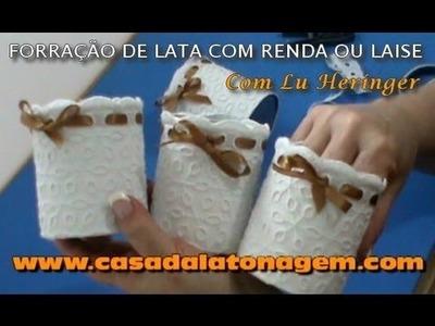 RECICLAGEM - LATA FORRADA COM RENDA OU LASIE