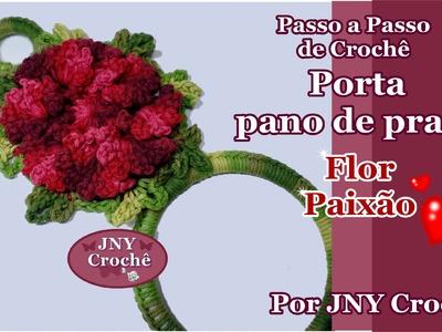 Passo a Passo Porta Pano de Prato de Crochê Flor Paixão por JNY Crochê