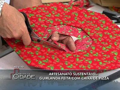 Revista da Cidade- Guirlanda com caixa de Pizza- 28.11.13
