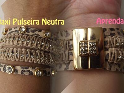 Maxi Pulseira Neutra + Dicas de como colocar fecho de imã