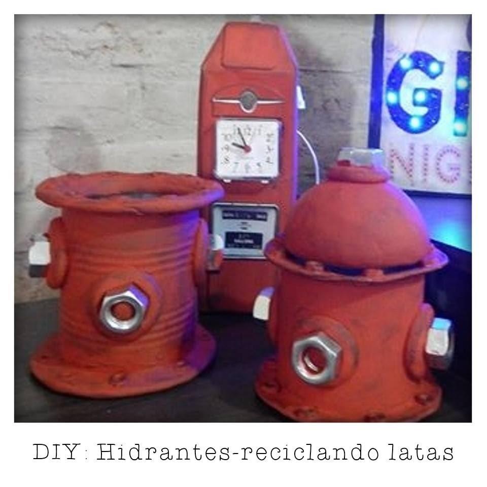 DIY.VINTAGE 3 - Hidrante reciclando latas -  Diy home decor