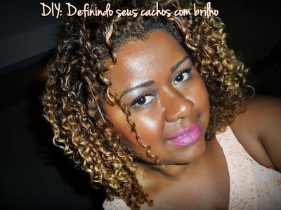 DIY: DEFININDO CACHOS com BRILHO e HIDRATAÇÃO (dica caseira)  - Hair Tutorial