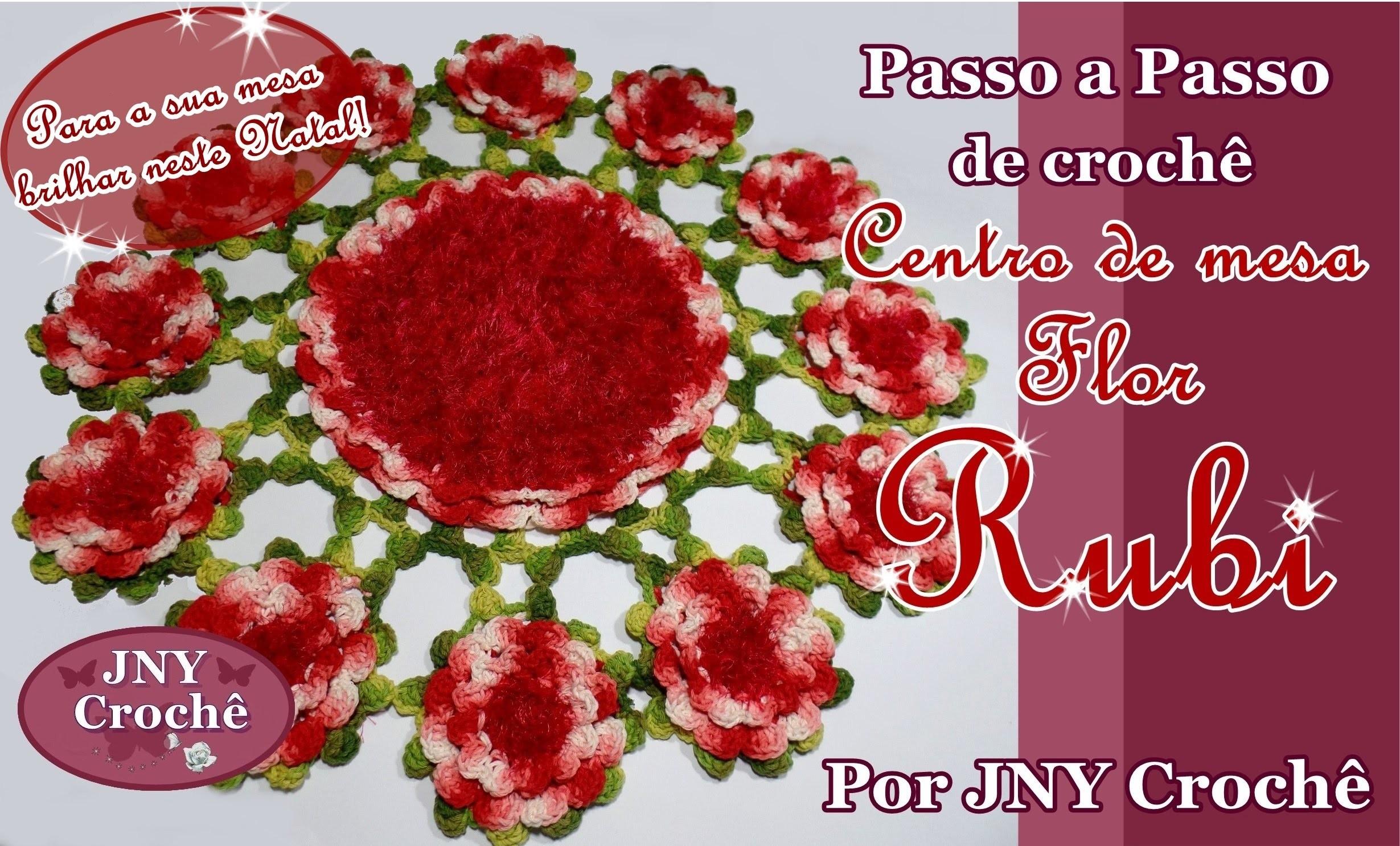 Passo a Passo Centro de Mesa de Crochê Flor Rubi por JNY Crochê