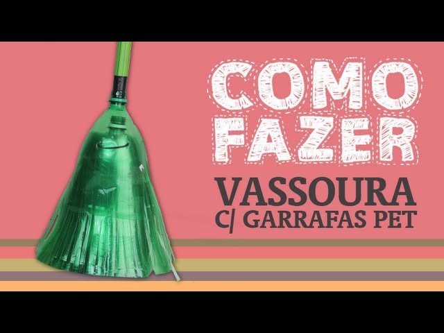 Como Fazer uma vassoura com garrafas PET. How to: Broom with plastic bottles
