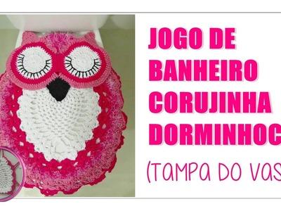 JOGO PARA BANHEIRO CORUJA DORMINHOCA- TAMPA DO VASO