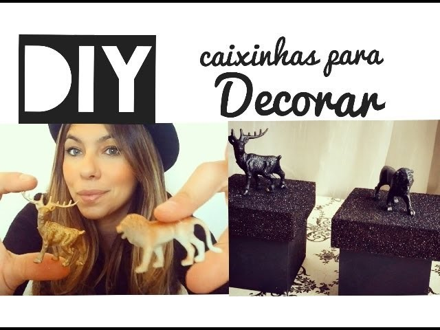 DIY CAIXINHAS PARA DECORAR