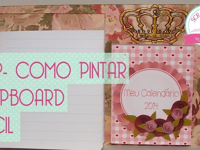 PAP- Como pintar chipboard fácil- Scrapbook by Tamy