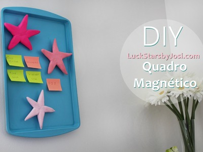 DIY - Quadro Magnético - LuckStars _ Josi Daresbach
