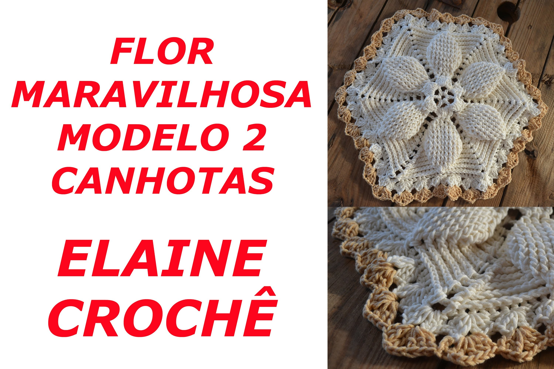 CROCHE PARA CANHOTOS - LEFT HANDED CROCHET - FLOR MARAVILHOSA EM CROCHÊ - MODELO 2 - CANHOTAS