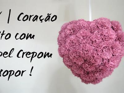 DIY | Coração de papel crepom e isopor !