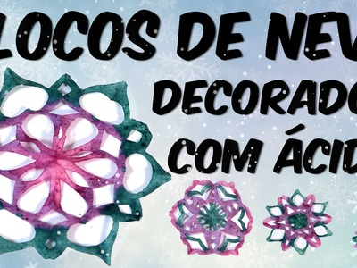Flocos de neve decorados com ácido