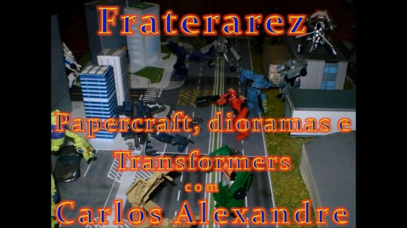 FRATERAREZ COLEÇÕES 011 ENTREVISTA CARLOS ALEXANDRE DIORAMA E PAPER CRAFT.