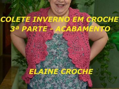 COLETE INVERNO EM CROCHÊ ACABAMENTO