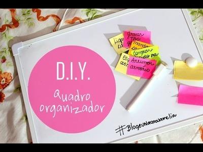 Dica de Organização: Quadro Organizador