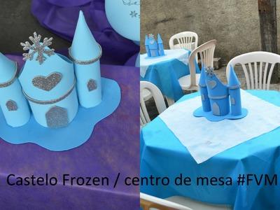 DIY Castelo Frozen. Enfeite de mesa - Faça você mesmo #FVM