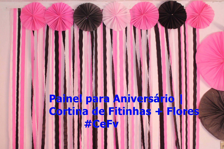 Painel para Aniversário   Cortina de Fitinhas + Flores   #CeFv