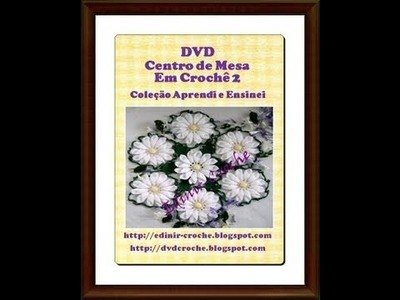 DVD CENTRO DE MESA EM CROCHE 2 - CONTEÚDO