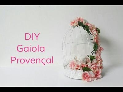 DIY - Gaiola Provençal decorativa