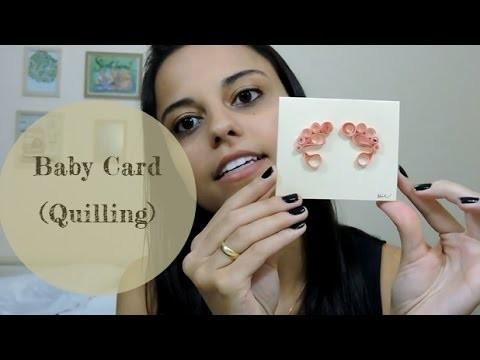 Como fazer Baby Cards com quilling (DIY) | Por Aline Viana
