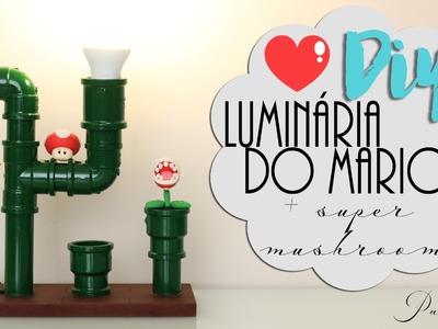 DIY: Luminária do Mário + Super Mushroom - Parte 1
