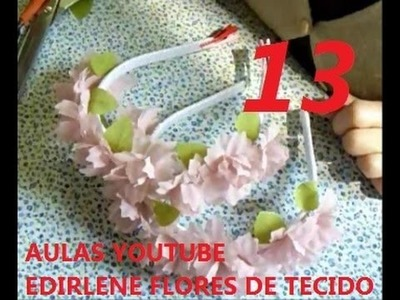 AULA 13: TIARAS DE FLORES DE TECIDO PARA CABELOS DE DAMAS
