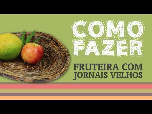 Como Fazer uma fruteira com jornais velhos. How to: make a fruit bowl with old newspapers