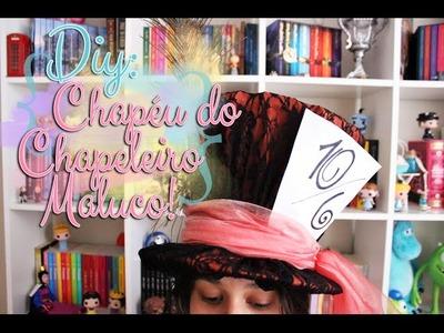 DIY: Chapéu do Chapeleiro Maluco - Alice no país das Maravilhas