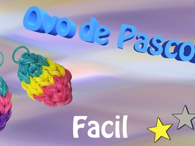 Pingente Ovo de Pascoa com elasticos loom bands