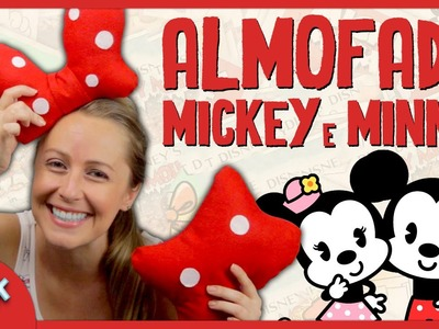 Almolfada Mickey e Minnie - DiY Geek