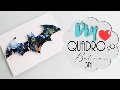 DIY: Quadro do Batman 3D! - Super fácil e barato!