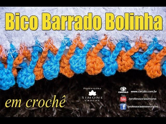 Bico Barrado Bolinha de Crochê - Professora Simone