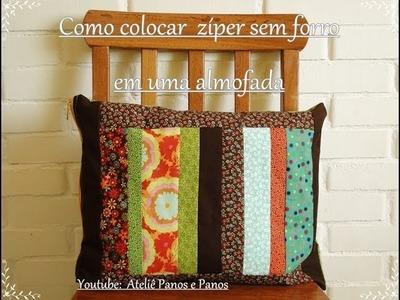 Como costurar Zíper- Aula 1 .Como fazer uma almofada em Patchwork