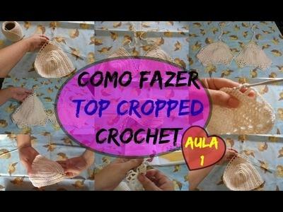 Como Fazer Top Cropped em Cronchet - Aula 1